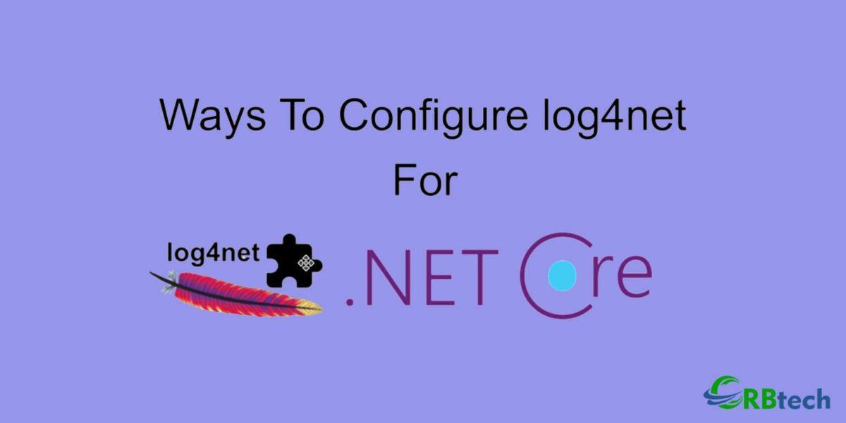 Ways To Configure log4net For .NET Core