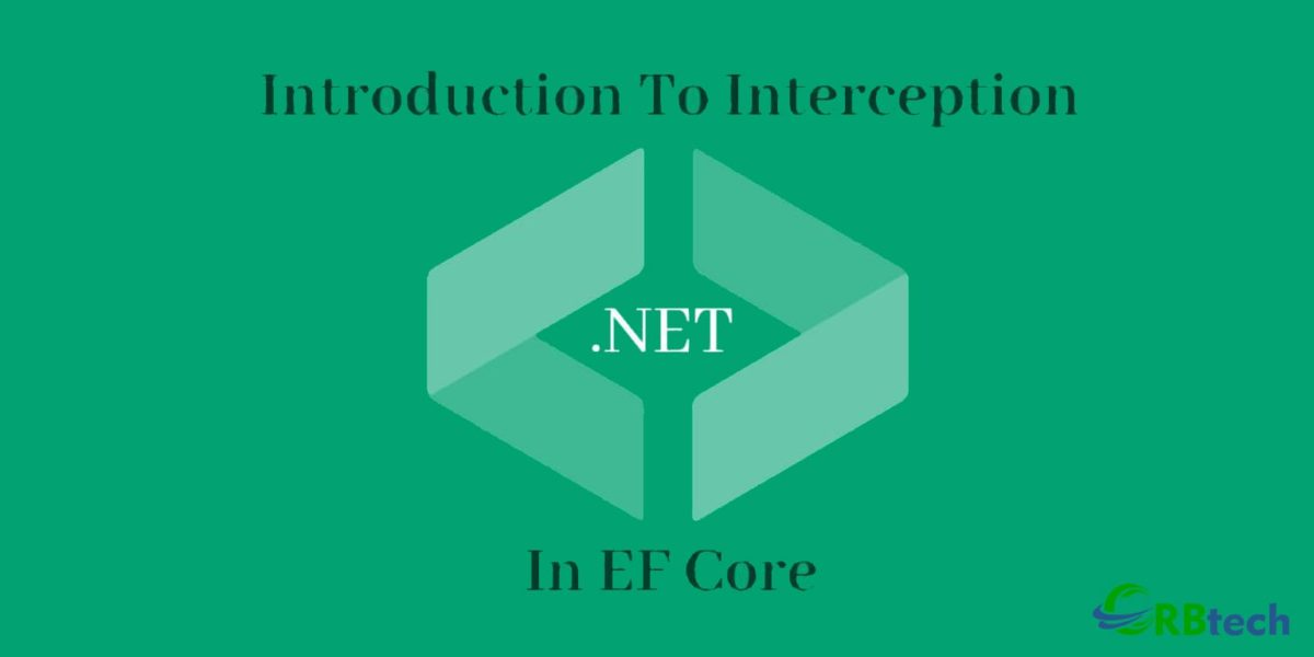 An Introduction To Interception In EF Core